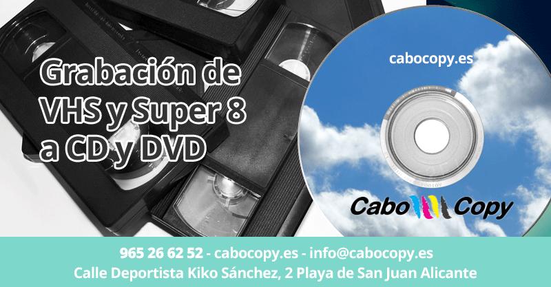 Grabacion de vhs y super 8 a cd y dvd en Alicante