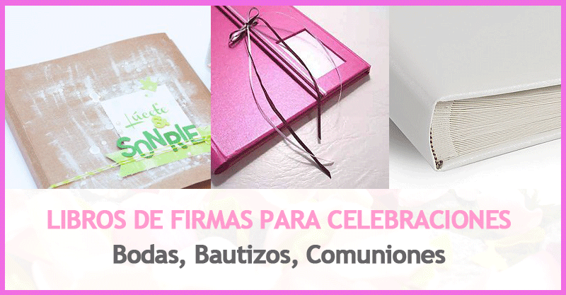 Libros de firmas celebraciones, bodas, bautizos, comuniones